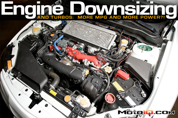 Engine Downsizing and Turbos: More MPG and More Power?!