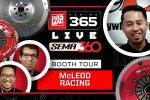 PASMAG Tuning 365: SEMA360 Booth Tour - McLeod Racing